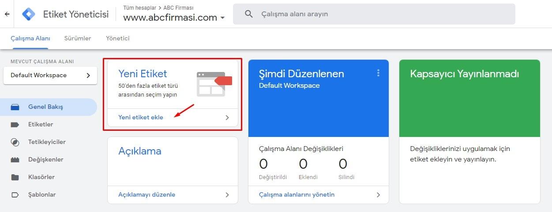 Google Tag Manager (Etiket Yöneticisi), Yeni Etiket Ekle