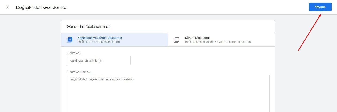 Google Tag Manager Etiket Oluşturma Son Aşama: Yayınla